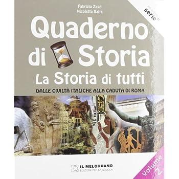 Il Quaderno Di Storia. La Storia Di Tutti. Per La Scuola Media: 2