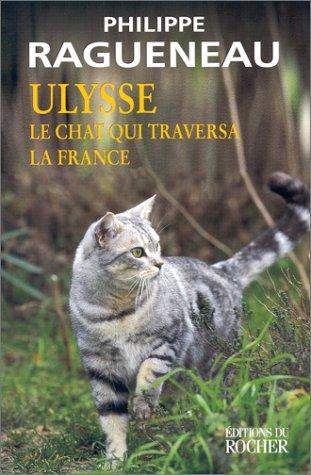 Ulysse, le chat qui traversa la France : Récit por Philippe Ragueneau