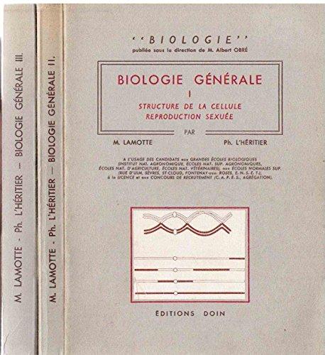 Biologie générale - 3 volumes : 1. Structure de la cellule reproduction sexuée / 2. Lois et mécanismes de l'hérédité / 3. Développement et morphogenèse par M. Lamotte