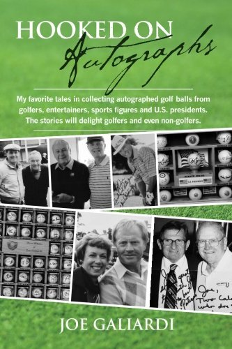 Hooked On Autographs: My favorite tales in collecting autographed golf balls from golfers, entertainers, sports figures and U.S. presidents. The stories will delight golfers and even non-golfers. by Joe Galiardi (2009-09-29)