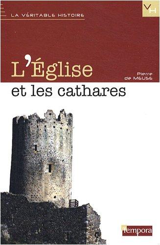 L'Eglise et les cathares par Pierre de Meuse