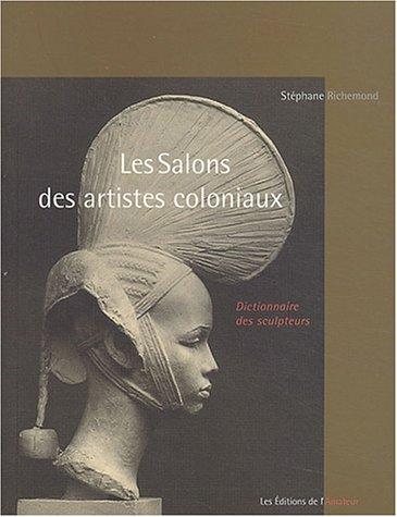 Les Salons des artistes coloniaux par Stéphane Richemond