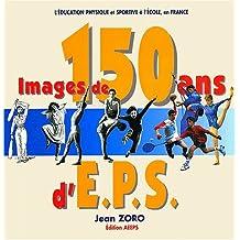 Images de 150 ans d'EPS