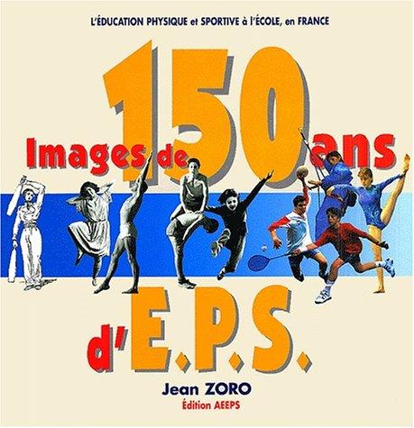 Images de 150 ans d'EPS par