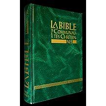 La bible des communautés chrétiennes (texte intégral)