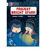 [(Project Bright Spark: Band 17/Diamond)] [ By (author) Annabel Pitcher, Illustrated by Roger Simo ] [January, 2013]