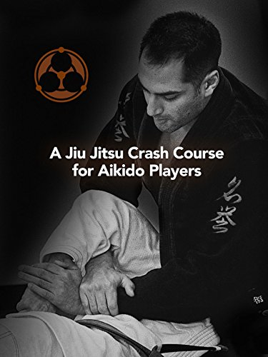 A Jiu Jitsu Crash Course for Aikido Players [OV]