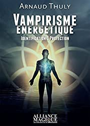Vampirisme énergétique: Identification et protection.