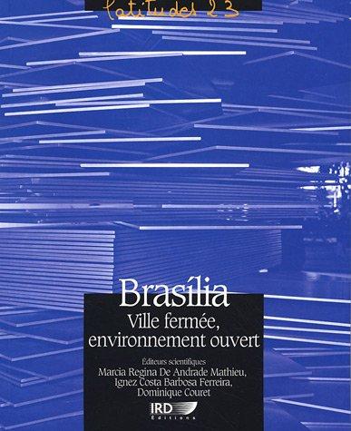 Brasilia ville fermée, environnement ouvert