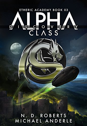 Alpha Class - Discovery: A Kurtherian Gambit Series (The Etheric Academy Book 3)