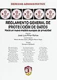 Reglamento general de protección de datos: Hacia un nuevo modelo europeo de protección de datos (Derecho Administrativo)
