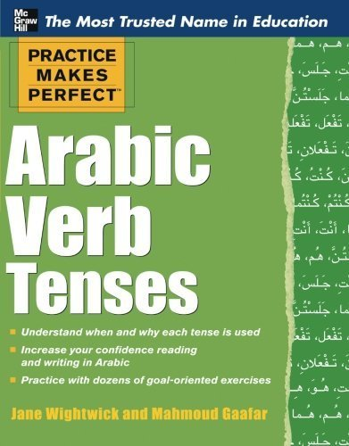 Practice Makes Perfect Arabic Verb Tenses (Practice Makes Perfect Series) by Jane Wightwick (2012-04-04)