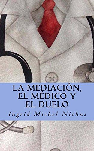 La mediacion, el medico y el duelo por Ingrid  Michel Niehus