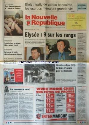 NOUVELLE REPUBLIQUE (LA) [No 15350] du 06/04/1995 - ELYSEE / 9 SUR LES RANGS - LA COURSE A PAR GERBAUD - ROMORANTIN / SOUS-TRAITANT EN GREVE / MATRA AUTO A L'ARRET - LES SPORTS / BOXE EDUCATIVE - FOOT - CYCLISME - ALCATEL / PIERRE SUARD - par Collectif