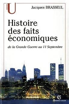 Histoire des faits économiques : de la Grande Guerre au 11 septembre (French Edition) di [Brasseul, Jacques]