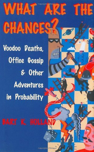 What Are the Chances?: Voodoo Deaths, Office Gossip, and Other Adventures in Probability: Voodoo Deaths, Office Gossip and Other Adventures in Probability (English Edition)