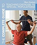 The Complete Guide to Teaching Exercise to Special Populations (Complete Guides)