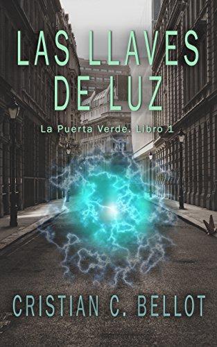 Las llaves de luz (La Puerta Verde nº 1) eBook: Cristian C. Bellot ...