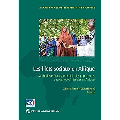 Les filets sociaux en Afrique: Des méthodes efficaces pour cibler les populations pauvres et vulnérables en Afrique Sub-Saharienne (Africa Development Forum)