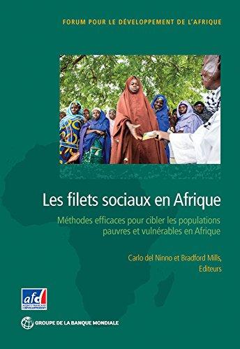 Les filets sociaux en Afrique: Des méthodes efficaces pour cibler les populations pauvres et vulnérables en Afrique Sub-Saharienne