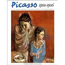 Picasso, 1900-1906 : Catalogue raisonné de l'oeuvre peint