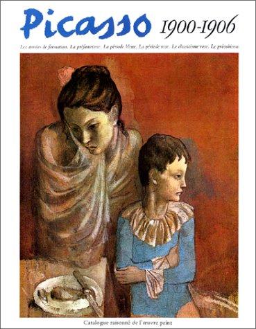 Picasso, 1900-1906 : Catalogue raisonné de l'oeuvre peint par Pierre Daix