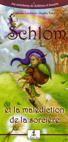Les aventures de Schlom et Lunatic : Tome 1, Schlom et la malédiction de la sorcière