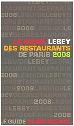 Le guide Lebey des restaurants de Paris 2008