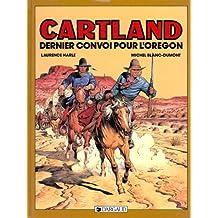 Jonathan Cartland, tome 2 : Dernier Convoi pour l'Oregon
