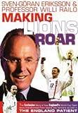 Sven Goran Eriksson - Making Lions Roar [DVD]