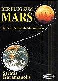 Der Flug zum Mars: Die erste bemannte Marsmission