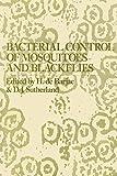 Bacterial Control of Mosquitoes & Black Flies: Biochemistry, Genetics & Applications of Bacillus thuringiensis israelensis and Bacillus sphaericus
