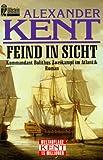 Feind in Sicht - Alexander Kent