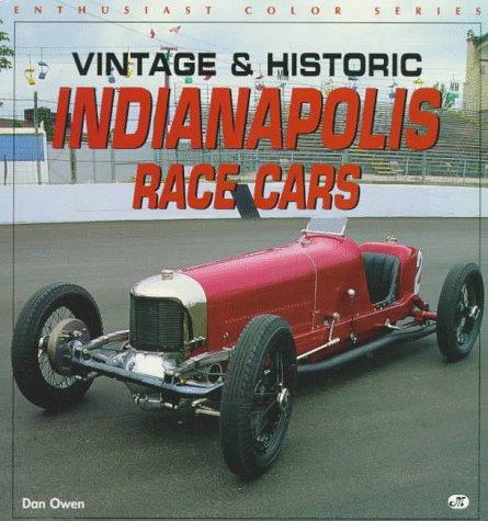 Vintage and Historic Indianapolis Race Cars (Enthusiast Color S.) por Dan Owen