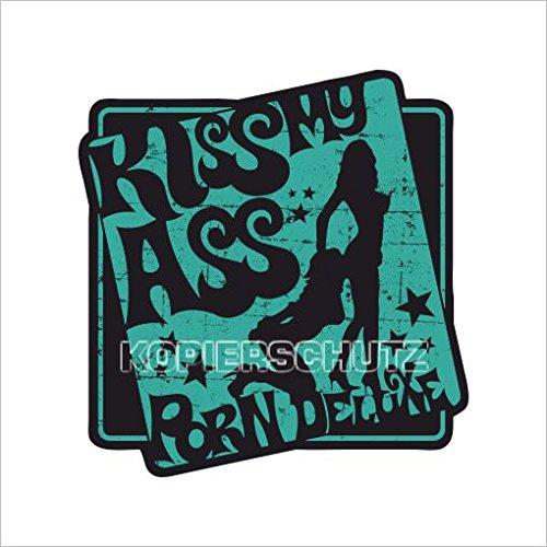 536 King Kerosin / Porne Deluxe < Kiss My Ass > AUTOCOLLANT / STICKER