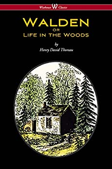 WALDEN or Life in the Woods (Wisehouse Classics Edition) by [Thoreau, Henry David]