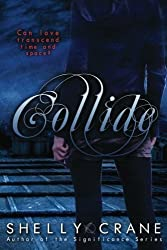 collide: A Collide Novel by Mrs. Shelly Crane (2012-03-20)