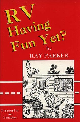 RV Having Fun Yet? por Ray Parker