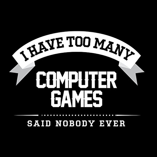 I Have Too Many Computer Games Said Nobody Ever Women's Hooded Sweatshirt Black