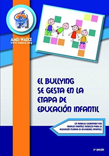 El Bullying se gesta en la etapa de Educación Infantil