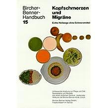 Handbuch Kopfschmerzen und Migräne. Bircher-Benner-Handbuch, Bd. 15