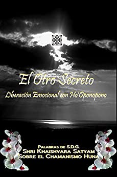 El Otro Secreto: Liberación emocional con Ho'Oponopono (Spanish Edition)