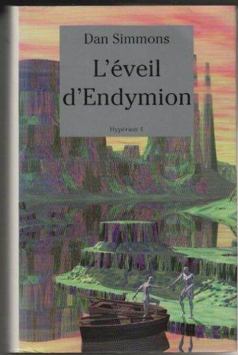 L'éveil d'Endymion (Hypérion.) par Dan Simmons, Monique Lebailly