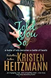 Front cover for the book Told You So by Kristen Heitzmann