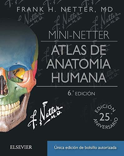 Mini-Netter. Atlas de anatomía humana, 6e