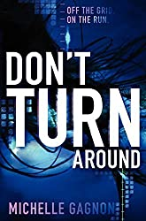 Don't Turn Around by Michelle Gagnon (2013-07-09)
