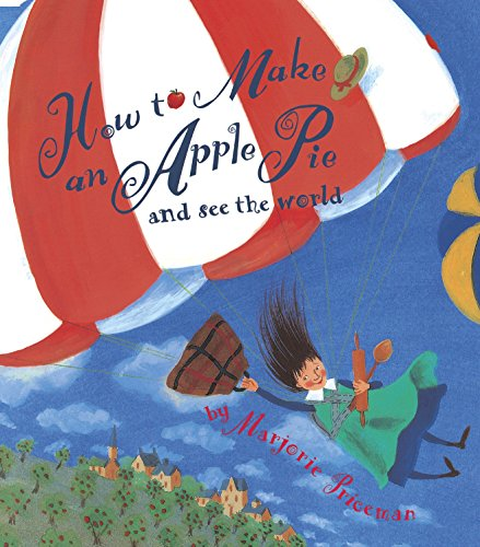 How to Make an Apple Pie and See the World (Dragonfly Books) por Marjorie Priceman