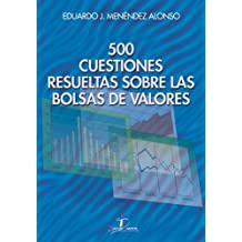 500 cuestiones resueltas sobre las Bolsas de Valores (Economia)