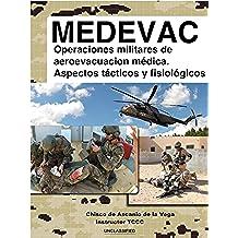 MEDEVAC: Operaciones militares de Aeroevacuación Médica. Aspectos tácticos y fisiológicos