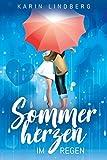 Sommerherzen im Regen: Liebesroman von Karin Lindberg